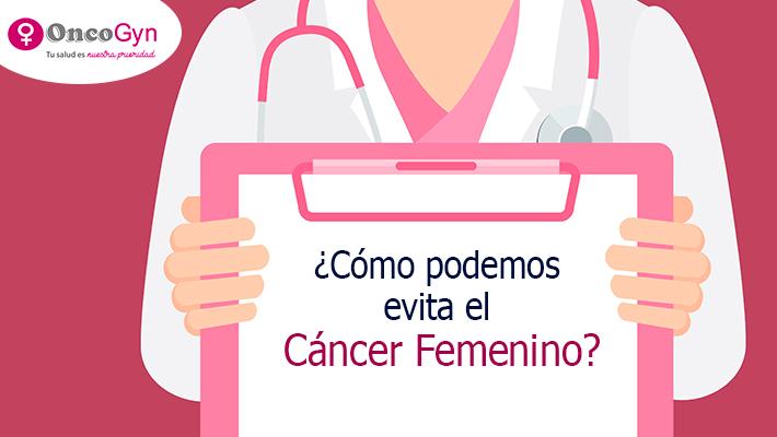 Cómo podemos evitar el cáncer femenino