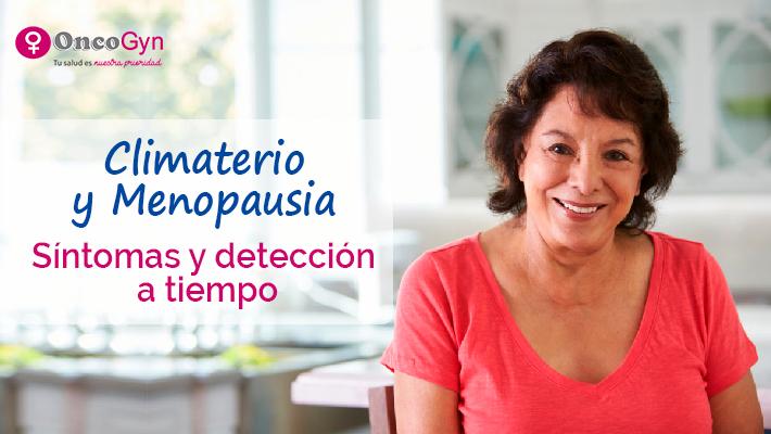 Climaterio y Menopausia – Síntomas y detección a tiempo