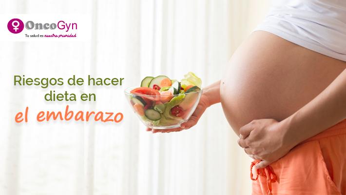 Riesgos de hacer dieta en el embarazo